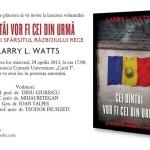 """Ovidiu Enculescu – Al doilea volum semnat Larry L. Watts: """"CEI DINTÂI VOR FI CEI DIN URMÃ ROMÂNIA SI SFÂRSITUL RÃZBOIULUI RECE"""""""