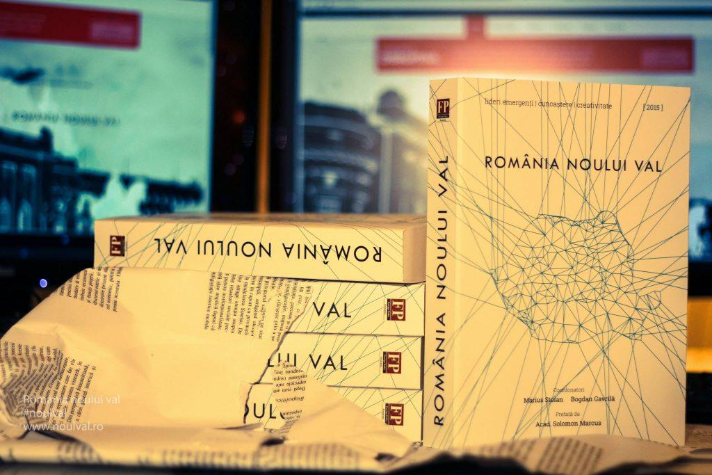 """""""România noului val"""", unul dintre cele mai provocatoare proiecte editoriale colaborative: Cartea constituie un puternic semnal că România este capabilă să producă elite"""